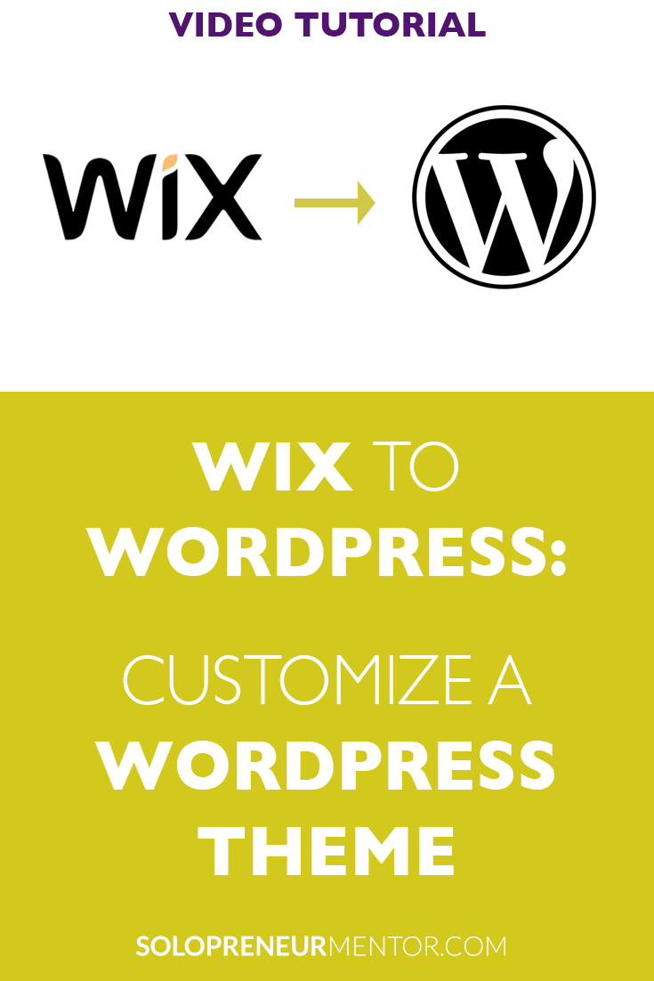 Wix to Wordpress: How to Customize a WordPress Theme